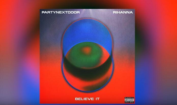 believe it de partynextdoor y rihanna