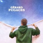 El primer single Fugaces de Gèrard, ya tiene fecha de lanzamiento