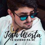 'Te Quiero Pa Mí', el lado más romántico y de Josh Acosta