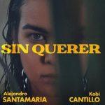 Alejandro Santamaría presenta Sin Querer con Kobi Cantillo