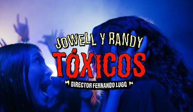 tóxicos de jowell y randy