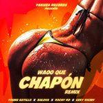 Waoo Que Chapon Remix de Young Gatillo, Bulova, Rochy RD y Ceky Viciny, un dembow duro de rapeo