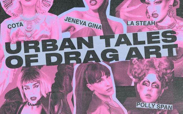 Urban Tales Of Drag Art